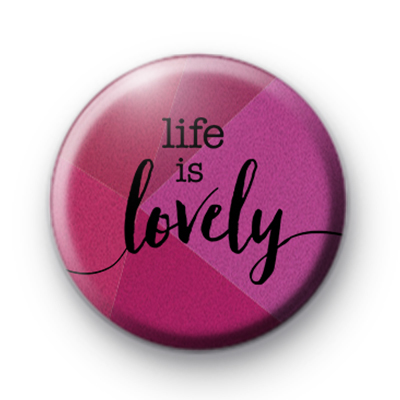 Purple Life is Lovely Button Badge