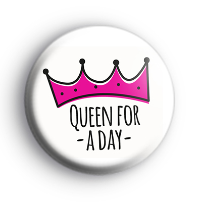 Queen For A Day Badge