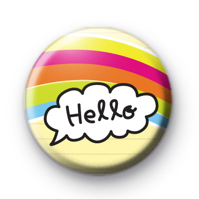 Rainbow Hello Button Badge