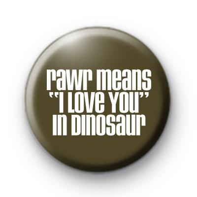 rawr means I Love You in Dinosaur badges