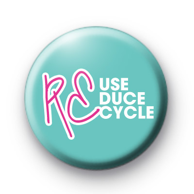 Reuse Reduce Recycle badge 2