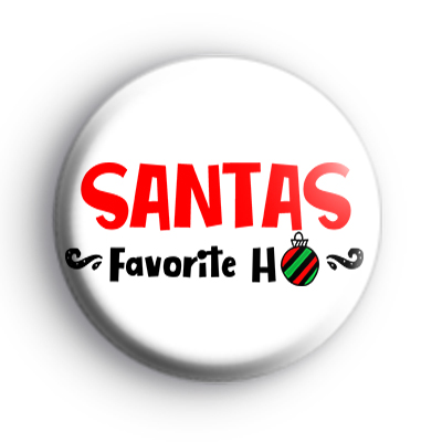 Santa's Favourite Ho Badge