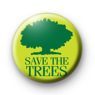 Save The Trees Green Button Badge Pin Kool Badges