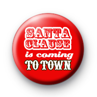 Santa Claus is Coming to Town Badges