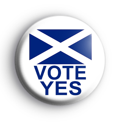 Vote Yes Scottish Independence Badge