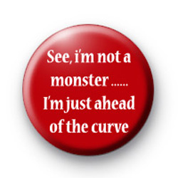 See i'm not a monster badges