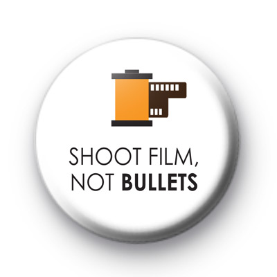 Shoot Film Not Bullets Button Badges