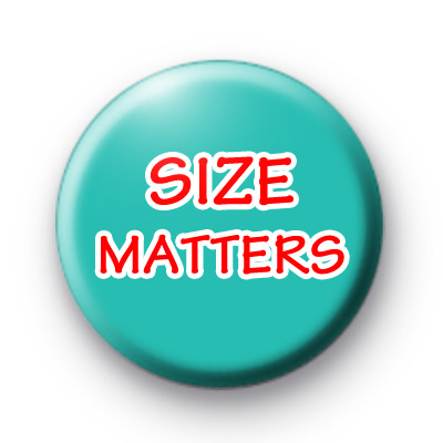 SIZE Matters Button Badges