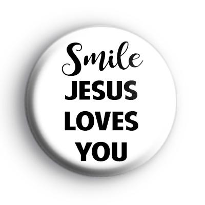 Smile Jesus Loves You Badge