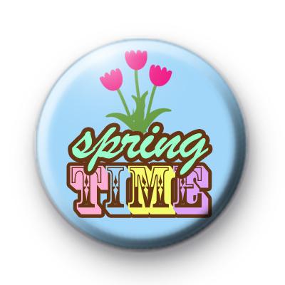 Spring Time Button Badge