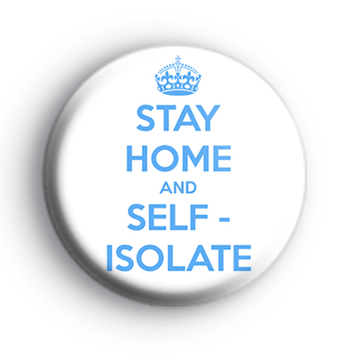 Stay Home and Self Isolate Badge