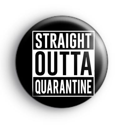 Straight Outta Quarantine Badge