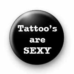 Tattoo's Are Sexy Badges