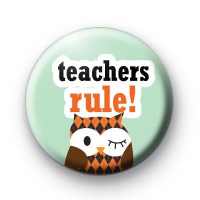Teachers Rule Owl Badge
