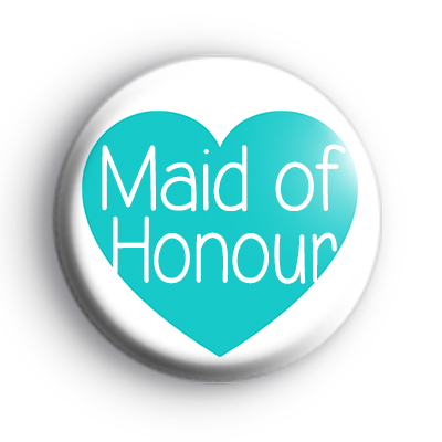 Teal Heart Maid of Honour Badge