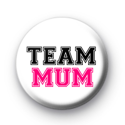Team MUM Button Badges
