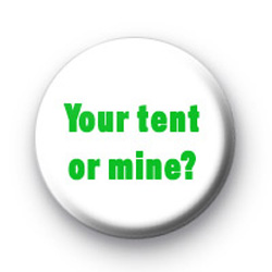 Your tent or mine badges