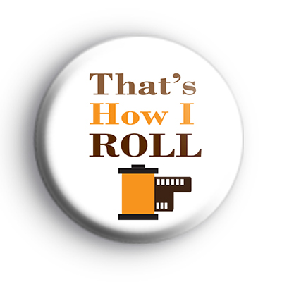 Thats How I Roll Photographer Badge