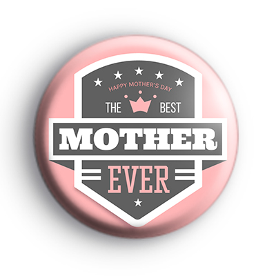 The Best Mother Ever Badge