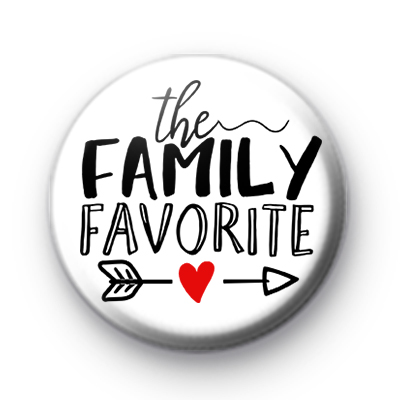 The Family Favourite Button Badge