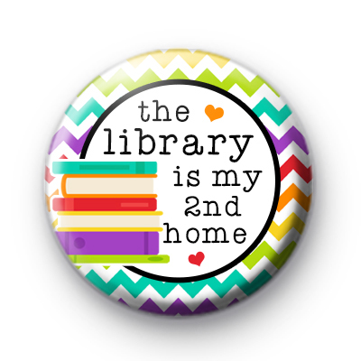 The Library Is My Second Home Badge