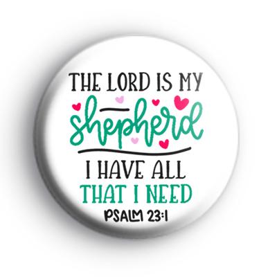 The Lord Is My Shepherd Badge
