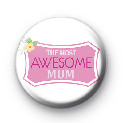 The Most Awesome Mum Badge