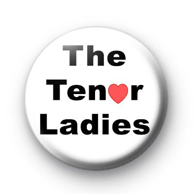 The Tenor Ladies Badge
