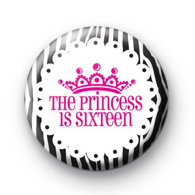 The Princess is 16 Birthday Badges