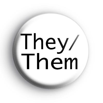 They Them Pronoun Badge
