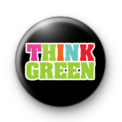 Think Green Bright Colours Badge