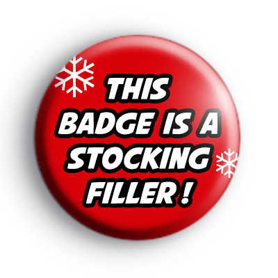 This Badge is a Stocking Filler