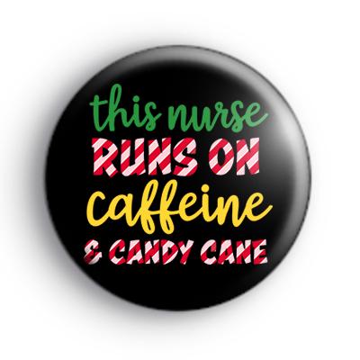 This Nurse Runs On Caffeine and Candy Cane Badge