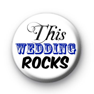 This Wedding Rocks Blue Badge