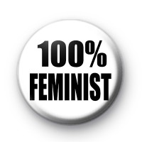 100% Feminist Button Badge