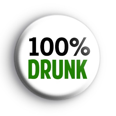 100% Drunk Badge
