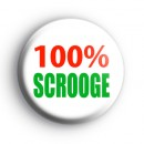 100% Scrooge Button Badge