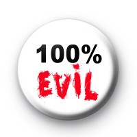 100% Evil Button Badges