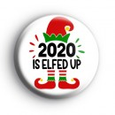 2020 Is ELFED UP Badge