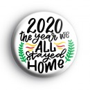 2020 The Year We All Stayed Home Badge
