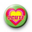 2 Cute Button Badge