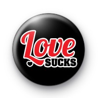 Anti Valentines Love Sucks Badge