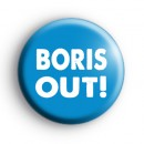 Boris OUT Button Badge