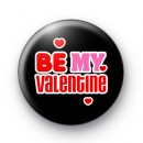 Black Be My Valentine Button Badges