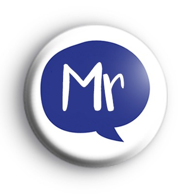 Speech Bubble Mr Button Badge