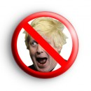 No To Boris Johnson Badge