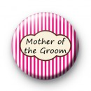 Bright Pink Stripey Mother of the Groom badge