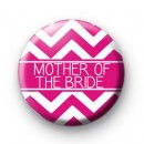 Chevron Pink Mother of the Bride Badge