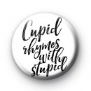 Cupid Rhymes With Cupid Button Badges