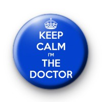 Keep Calm Im The Doctor Badges